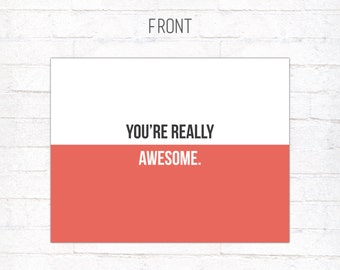 You're Really Awesome - Greeting Card