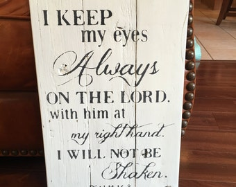 I keep my eyes always on the Lord | Psalm 16 | Christian decor | Reclaimed Wood Sign | Cottage Rustic Sign