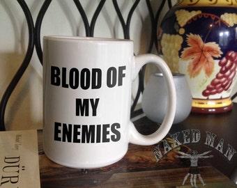 Blood of my Enemies 15 oz Coffee Mug