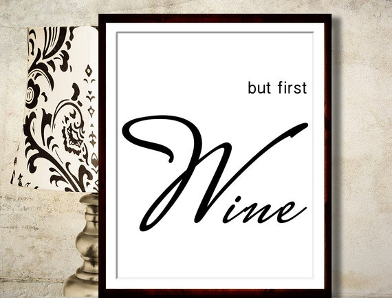 Black And White Wine Wall Decor : Printime but first wine print bar quote
