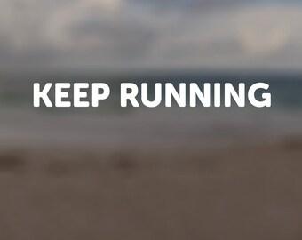 Keep Running Window Decal Sticker