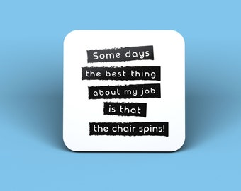Some Days The Best Thing About My Job Drinks Coaster