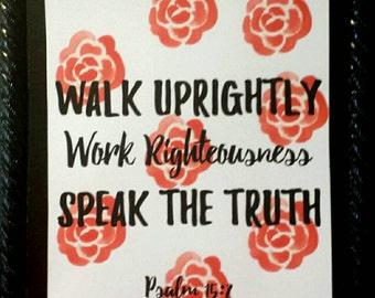 Psalms 15:2 Bible Verse Print | Walk Uprightly