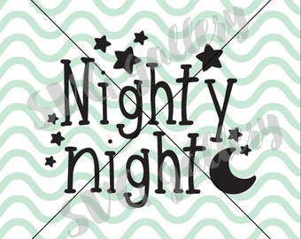 Nighty Night SVG, goodnight svg, Nursery SVG, Baby svg, Digital cut file, kids svg, commercial use OK