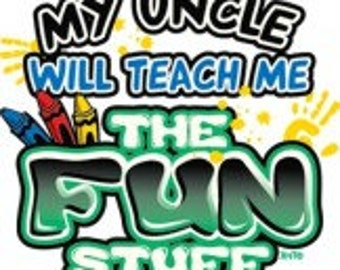 My Uncle Will Teach Me The Fun Stuff Tee Shirt