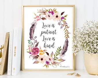 Love is patient love is kind 1 Corinthians 13:4 bible verse print quote wall art decor calligraphy print positive quote religious art floral