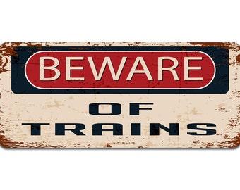 Beware of Trains | Metal Sign | Vintage Effect