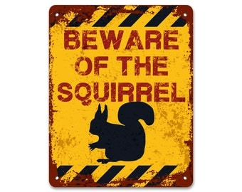 Beware of the Squirrel | Metal Sign | Vintage Effect