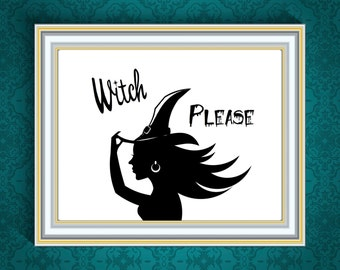 Witch Please PRINTABLE Poster 8x11 DOWNLOADABLE Art Decor, Halloween, Sexy, Humor