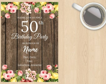 Digital Download 20th, 30th, 40th, 50th, 60th, 70th, 80th, 90th ect Birthday Invitation Women, Ladies, Rustic, Flowers