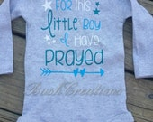 For this boy, I have prayed onesie/bodysuit. Coming home outfit, baby shower gift. New mom. Religious.
