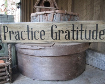 Primitive Wood Sign Practice Gratitude Rustic Cabin Country Classroom Dorm Inspirational Cottage Boho Positive Sayings Hippie Distressed