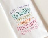Funny Kitchen Towel. Embroidered Tea Towel. WELL BEHAVED WOMEN Dishtowel. Kitschy Flour Sack Cotton Decor.