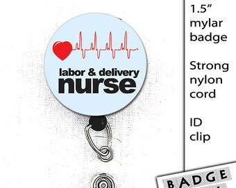 Labor and Delivery Nurse Mylar Button 1.5 inch Badge Reel clip on Hospital ID