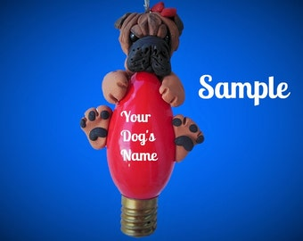 Red black mask Chinese Shar Pei Girl dog red bow Christmas Light Bulb Ornament Sally's Bits of Clay PERSONALIZED FREE with dog's name