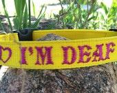 """IM DEAF adjustable dog collar 1"""" wide - deaf dog - collar for deaf dog - awareness collar - collar for hearing impaired dog"""