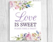 Printable Love is Sweet Take A Treat Wedding or Bridal Shower Candy Buffet Sign - Purple and Lavender Watercolor Flowers - Instant Download