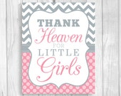 Printable Thank Heaven for Little Girls 8x10 Pink Chevron and Gray and White Polka Dots Baby Shower Sign or Nursery Art Print