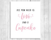 Printable 8x10 All You Need is Love and A Cupcake Wedding or Bridal Shower Dessert Table Sign - Black and Light Pink- Instant Download