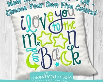 I Love You to the Moon and Back * a colorful embroidered pillow * New Teal Aqua Lime Color Scheme ! * OR Choose Your Own Five Colors !