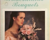 Bridesmaids'  Bouquets Vintage Pattern Book by Leisure Arts