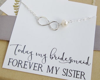 Sister bridesmaid gift Infinity necklace Silver bridesmaid necklace Freshwater pearl necklace Bridesmaid gift Forever my sister message card