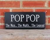 Pop Pop The Man The Myth The Legend Wood Sign, Grandfather Saying, Personalized Grandparent, Gift, Father's Day