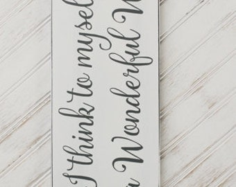 Wood Sign And I Think to Myself What a Wonderful World Signs with Sayings Wall Art