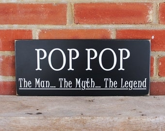 Pop Pop The Man The Myth The Legend Wood Sign, Grandfather Saying, Personalized Grandparent, Gift, Pop Pop Sign  Father's Day