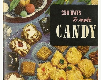 ON SALE Cook Book 1951 vintage  Recipes, 250 Ways to Make Candy Culinary Arts Institute, Fondant Candies, Fudge, Carmels classic 1950's reci