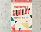 Sunday Mornings With You - 11x17 Poster, Geometric, Type, Pink