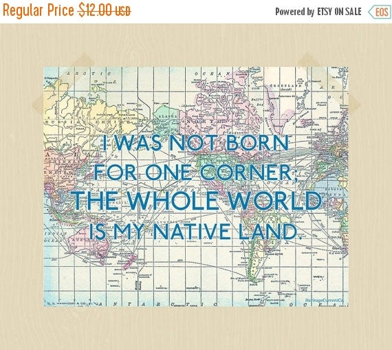 The Whole World is My Native Land 11 x 14 Digital Print Travel Seneca Quote Printable