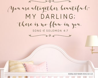 You are altogether beautiful my darling, there is no flaw in you - wall decal - Song of Solomon 4:7