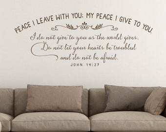 Peace I leave with you; my peace I give you - Christian Wall Decal John 14:27 - Scripture Wall Decal - inspirational wall art