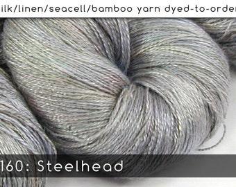 DtO 160: Steelhead on Silk/Linen/Seacell/Bamboo Yarn Custom Dyed-to-Order