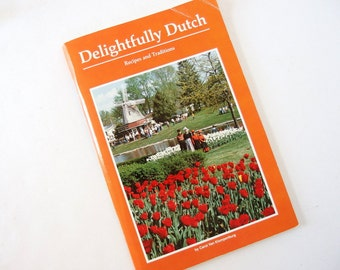 Vintage 1984 Delightfully Dutch Recipes and Traditions