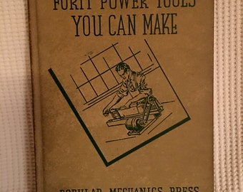 Forty  power tools you can make book 1943