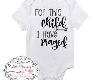 For This Child I Have Prayed Onesie or T Shirt, Christian Apparel, Faith Based Apparel