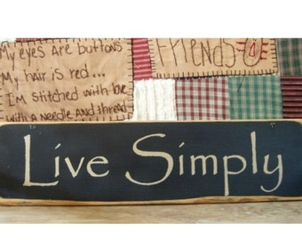 Live Simply primitive wood sign
