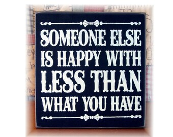 Someone else is happy with less than what you have typography wood sign