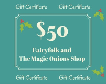 Gift Certificate for Fairyfolk and The Magic Onions Shop : 35 Dollars, 50 Dollars, 75 Dollars and 100 Dollars