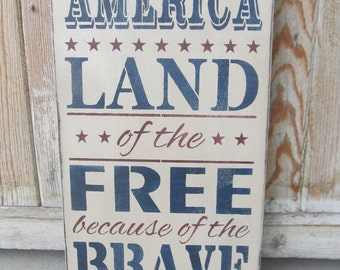 Primitive Americana Patriotic America Land of the Free Because of the Brave Hand Stenciled Wooden Sign GCC6227