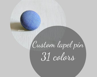 Lapel pin. Mens lapel button pin. Round boutonniere. Choose your own color. Buttonhole circle.