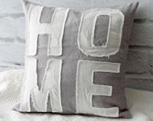 Home Applique Word Pillow Hand Dyed Gray Canvas  White Tattered Letters Shabby Ragged Decorator Pillow 16 x 16