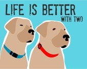 Reserved for Cary Spiers 16 x 20 Life is Better Poster