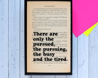 Great Gatsby Gift - Gatsby Quotes - 'There Are Only The Pursued...' Framed Print - Vintage Book Page - Book Lover - Literary Gifts -