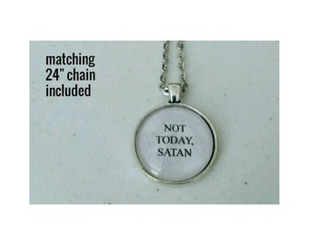 Not Today, Satan Necklace - quote necklace