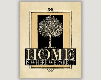 Home Is Where We Park It, Camper Art Print, camping gift, funny camper quote, camping decor, travel trailer, glamping art, wedding camp