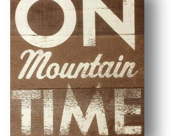 On Mountain Time Rustic Cedar 3 Plank Sign 13 x 16
