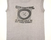 Gun Control Is Being Able To Hit Your Target Vintage 80's Sleeveless T Shirt Bullseye Shooting NRA
